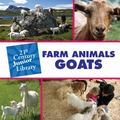 Farm Animals Goats (21st Century Junior Library)