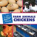 Farm Animals Chickens (21st Century Junior Library)