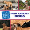 Farm Animals Dogs (21st Century Junior Library)