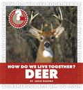 How Do We Live Together? Deer (Community Connections: How Do We Live Together?)