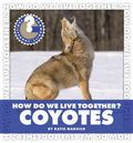 How Do We Live Together? Coyotes (Community Connections)