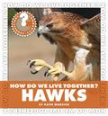 How Do We Live Together? Hawks (Community Connections: How Do We Live Together?)
