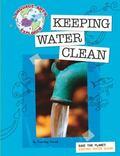 Keeping Water Clean (Language Arts Explorer)