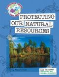 Protecting Our Natural Resources (Language Arts Explorer)