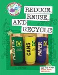 Save the Planet : Reduce, Reuse, and Recycle