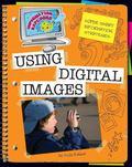 Super Smart Information Strategies : Using Digital Images
