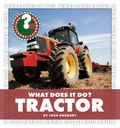 Tractor (Community Connections: What Does It Do?)