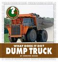 Dump Truck (Community Connections: What Does It Do?)