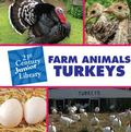 Farm Animals: Turkeys (21st Century Junior Library)