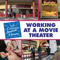 Working at a Movie Theater (21st Century Junior Library: Careers)
