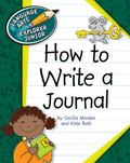 How to Write a Journal (Language Arts Explorer Junior)