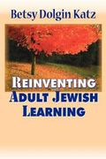Reinventing Adult Jewish Learning