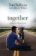 Together: A Novel of Shared Vision
