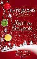 Knit the Season: A Friday Night Knitting Club Novel (The Friday Night Knitting Club)
