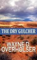 The Dry Gulcher (Western Standard Series)