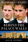 William and Harry : Behind the Palace Walls