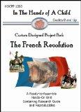 French Revolution, The (In the Hands of a Child: Custom Designed Project Pack)