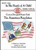 American Revolution (In the Hands of a Child: Project Pack)