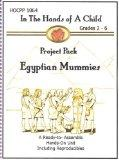 Egyptian Mummies (In the Hands of a Child: Project Pack Continent Study)