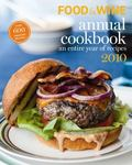 Food and Wine Annual Cookbook 2010: An Entire Year of Recipes