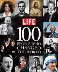 LIFE 100 People Who Changed the World