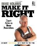 Make It Right : Expert Advice on Home Renovations