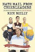 Hate Mail from Cheerleaders and Other Adventures from the Life of Rick Reilly