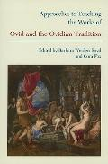 Approaches to Teaching the Works of Ovid and the Ovidian Tradition (Approaches to Teaching W...