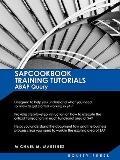 SAP Training Tutorials: SAP ABAP Query and SAP Query Cookbook: SAPCOOKBOOK Training Tutorial...