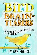 Bird Brain Teasers: Puzzles, Games & Avian Trivia
