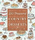 250 Treasured Country Desserts: Mouthwatering, Time-honored, Handed-down, Soul-satisfying Sw...