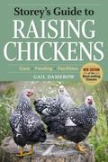 Storey's Guide to Raising Chickens: 4th Edition (Storey's Guide to Raising Series)
