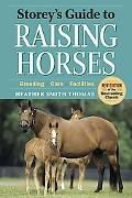 Storey's Guide to Raising Horses: 2nd Edition (Storey Guide to Raising)