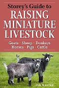 Storey's Guide to Raising Miniature Livestock (Storey Guide to Raising)