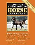 Starting & Running Your Own Horse Business: Marketing strategies, money-saving tips, and pro...
