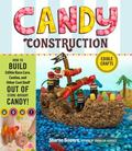 Candy Construction : How to Build Race Cars, Castles, and Other Cool Stuff out of Store-Boug...