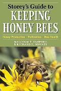 Storey's Guide to Keeping Honey Bees : Honey Production, Pollination, Bee Health