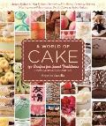 World of Cake : From Honey Cakes to Flat Cakes, Fritters to Chiffons, Meringues to Mooncakes...