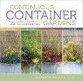 Continuous Container Gardens: Swap In the Plants of the Season to Create Fresh Designs Year-...