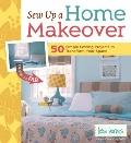 Sew Up a Home Makeover: 50 Simple Sewing Projects