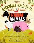 Backyard Homestead Guide to Raising Farm Animals : Choose the Best Breeds for Small-Space Fa...