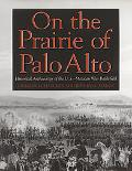 On the Prairie of Palo Alto: Historical Archaeology of the U.S.?Mexican War Battlefield (Cla...