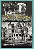 Moodys of Galveston and Their Mansion