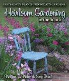 Heirloom Gardening in the South: Yesterday's Plants for Today's Gardens (AgriLife Research a...