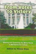 From Votes to Victory : Winning and Governing the White House in the 21st Century