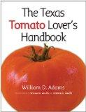 The Texas Tomato Lover's Handbook (AgriLife Research and Extension Service Series)