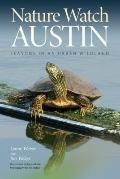 Nature Watch Austin : Guide to the Seasons in an Urban Wildland
