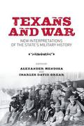 Texans and War : New Interpretations of the State's Military History