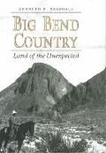 Big Bend Country : Land of the Unexpected