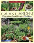 Gaia's Garden, Second Edition: A Guide to Home-Scale Permaculture